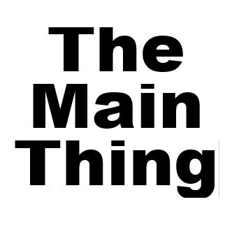 The Main Thing